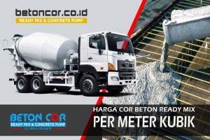 harga cor beton ready mix per meter kubik